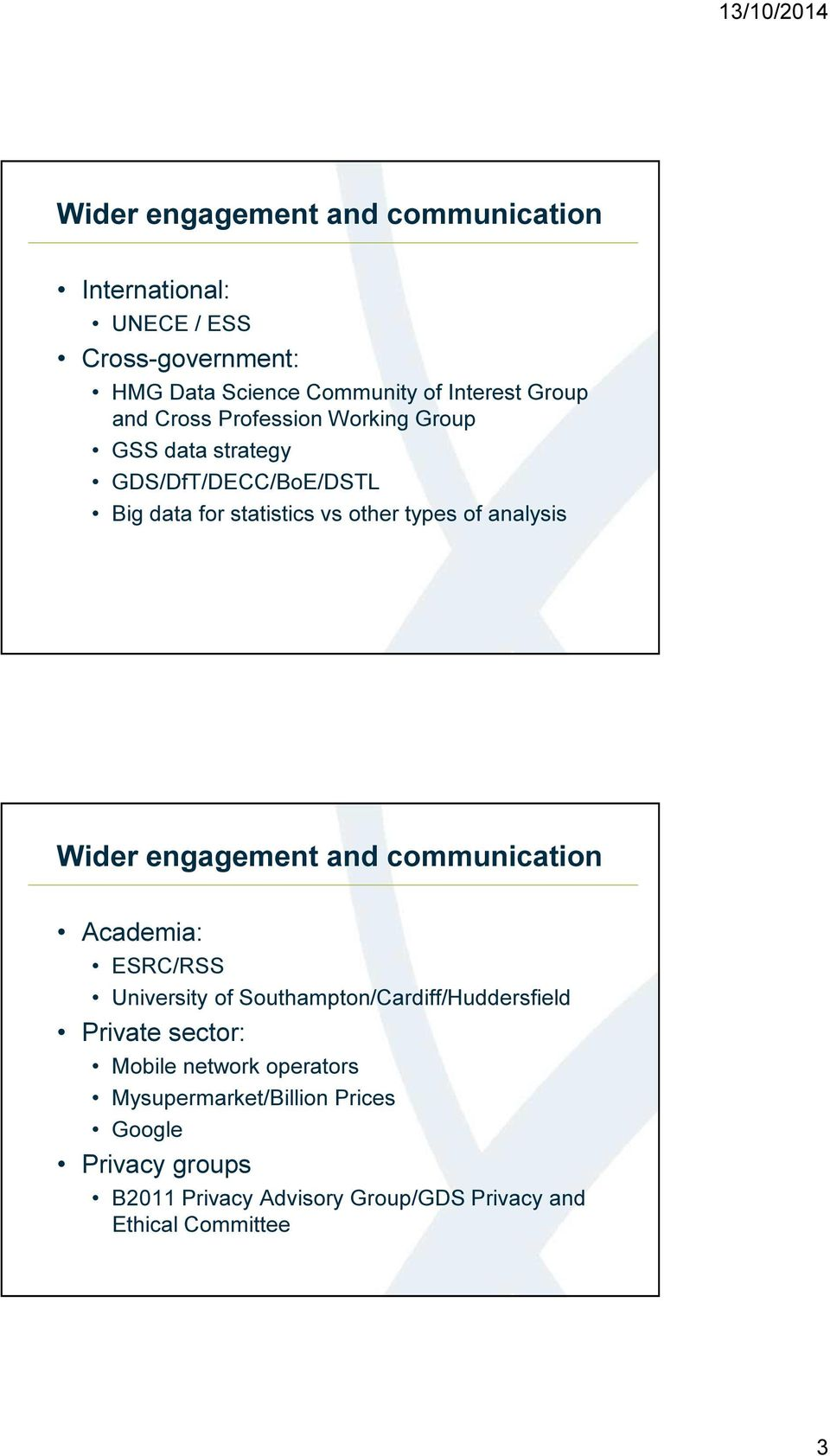 Wider engagement and communication Academia: ESRC/RSS University of Southampton/Cardiff/Huddersfield Private sector: Mobile