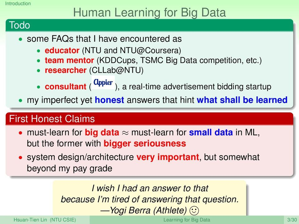 Claims must-learn for big data must-learn for small data in ML, but the former with bigger seriousness system design/architecture very important, but somewhat
