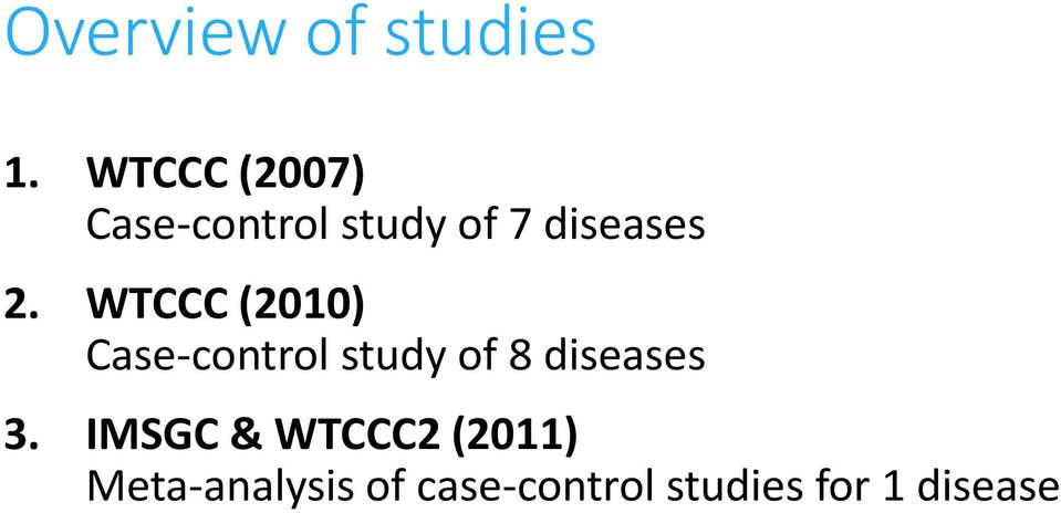 WTCCC (2010) Case-control study of 8 diseases 3.