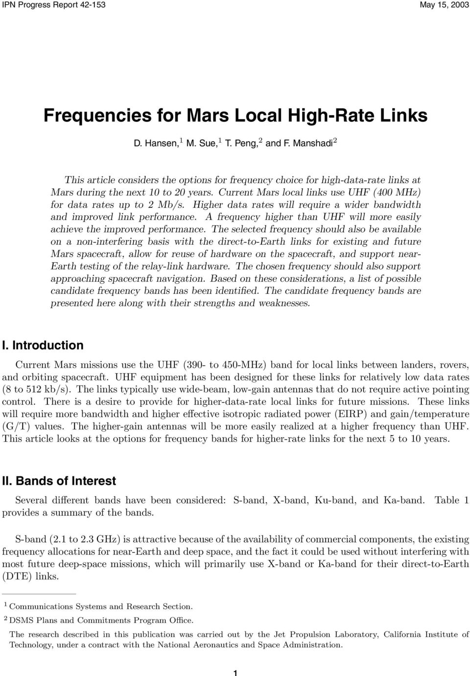 Current Mars local links use UHF (400 MHz) for data rates up to 2 Mb/s. Higher data rates will require a wider bandwidth and improved link performance.