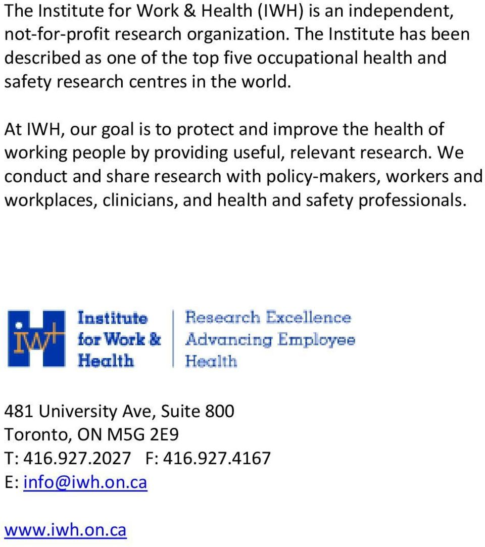 At IWH, our goal is to protect and improve the health of working people by providing useful, relevant research.