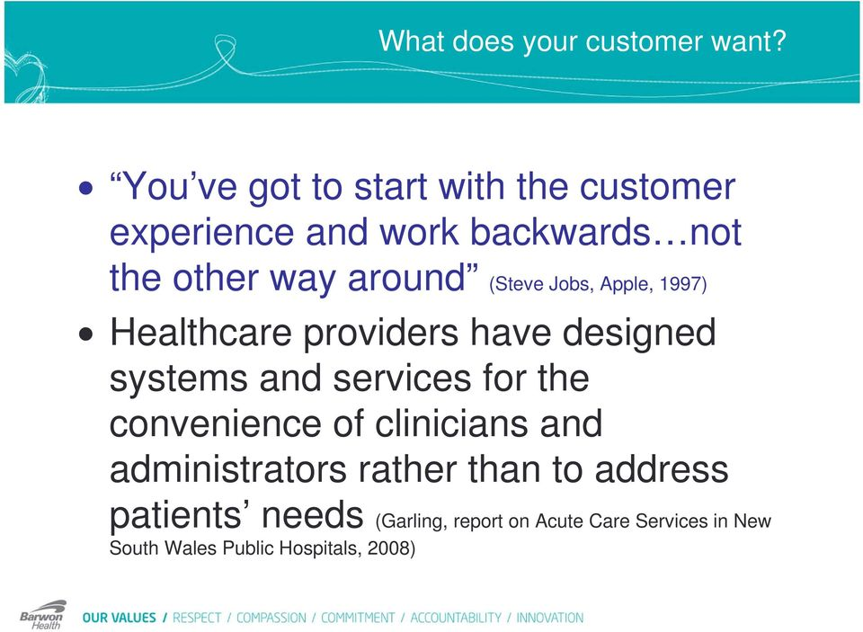 (Steve Jobs, Apple, 1997) Healthcare providers have designed systems and services for the