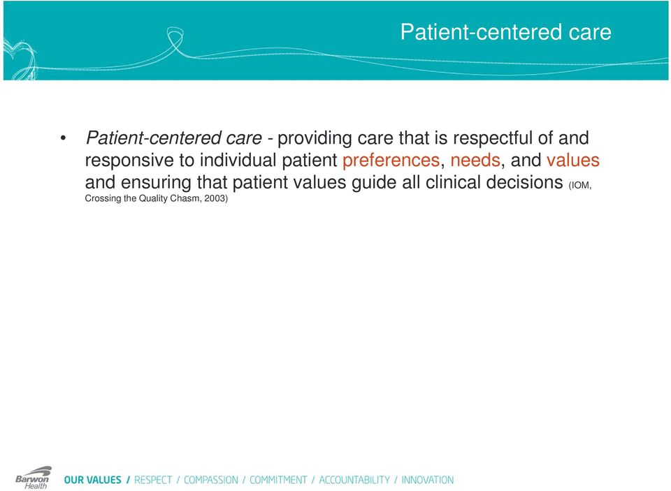 preferences, needs, and values and ensuring that patient