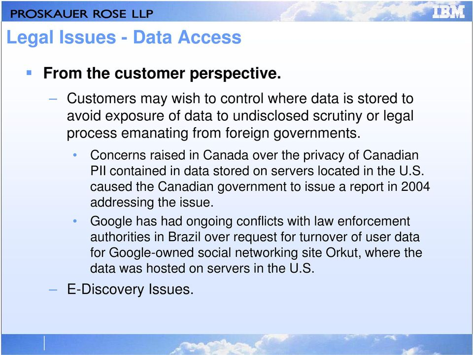 Concerns raised in Canada over the privacy of Canadian PII contained in data stored on servers located in the U.S.