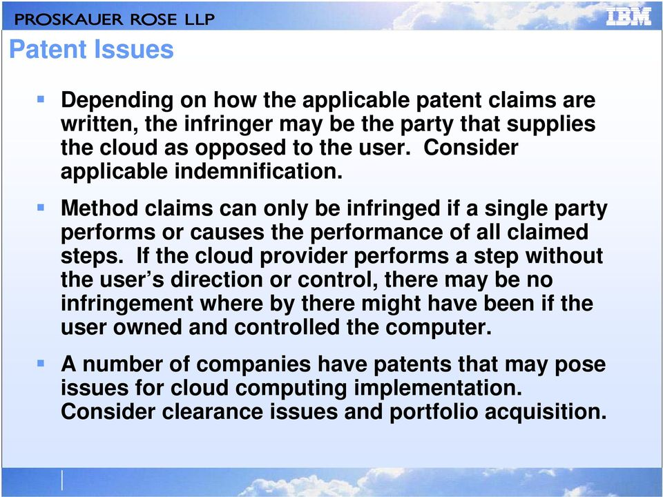 If the cloud provider performs a step without the user s s direction or control, there may be no infringement where by there might have been if the user