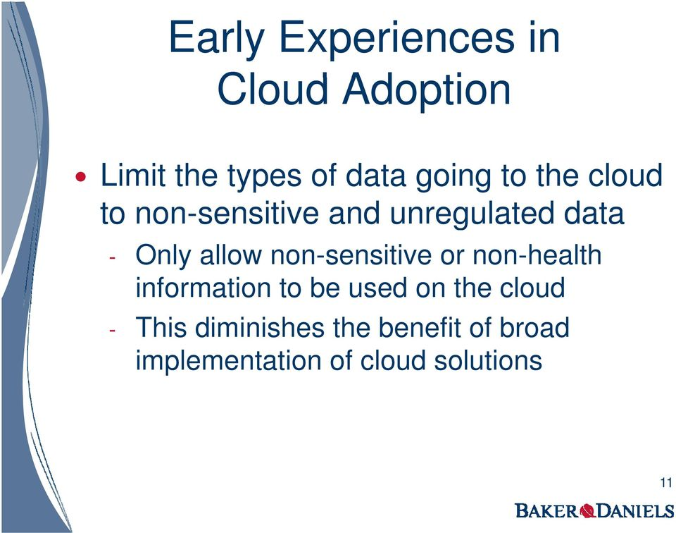 non-sensitive or non-health information to be used on the cloud -