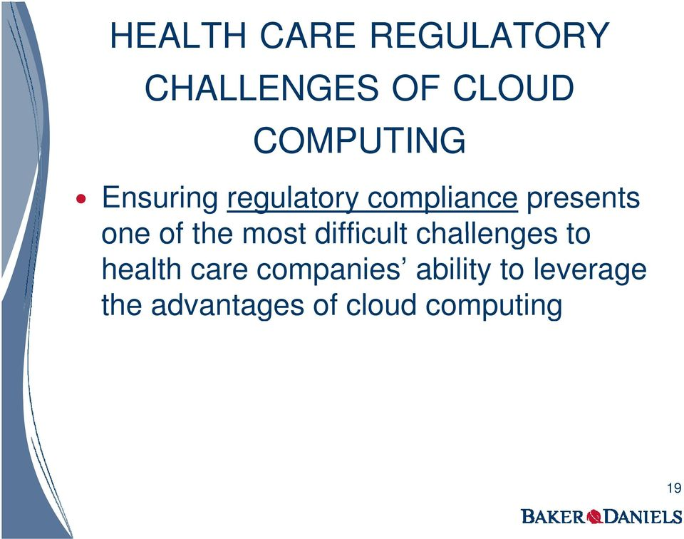 most difficult challenges to health care companies