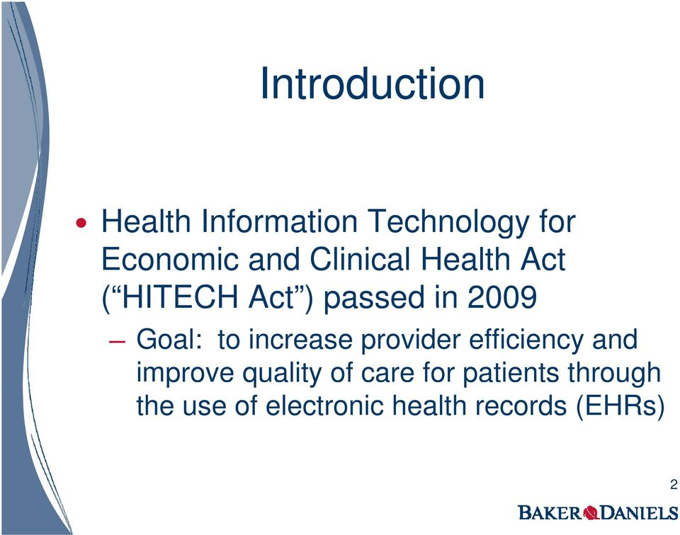 Goal: to increase provider efficiency and improve quality of