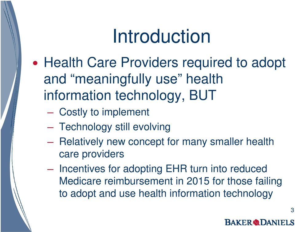 concept for many smaller health care providers Incentives for adopting EHR turn into