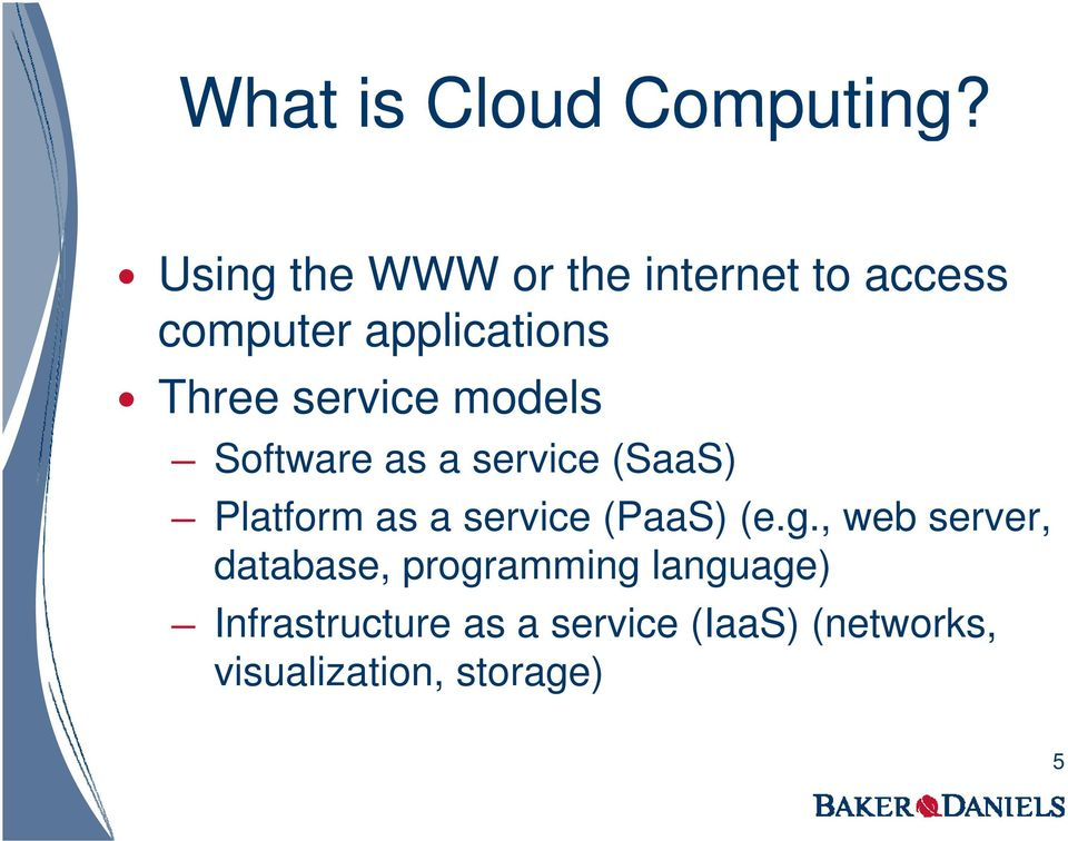 service models Software as a service (SaaS) Platform as a service