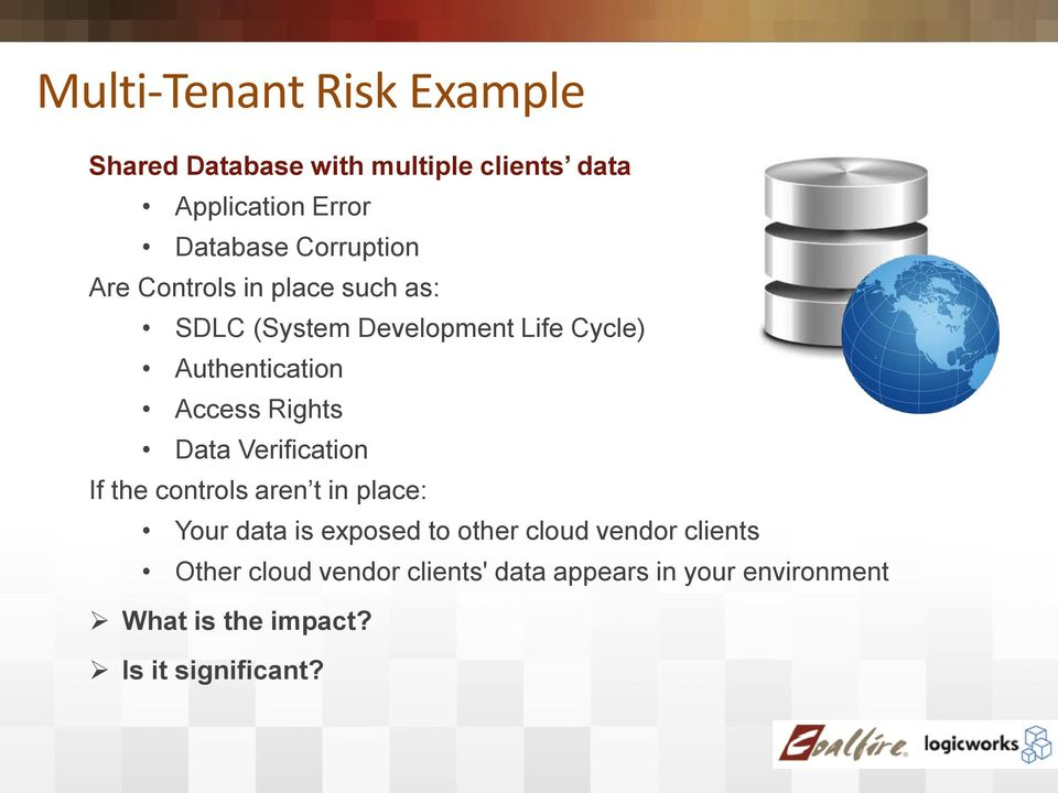 Rights Data Verification If the controls aren t in place: Your data is exposed to other cloud vendor