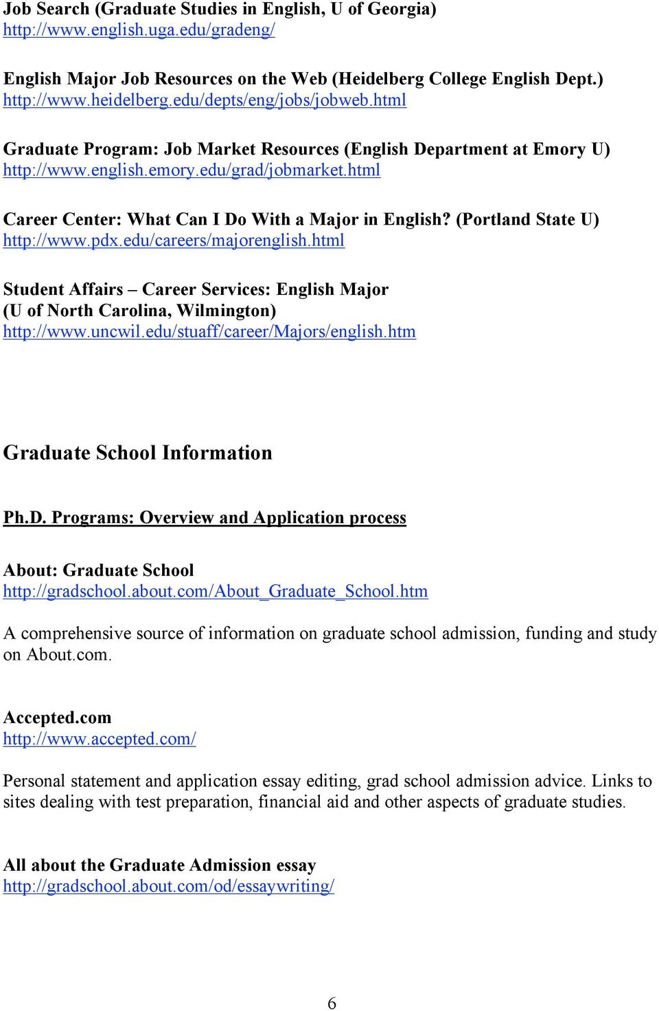 html Career Center: What Can I Do With a Major in English? (Portland State U) http://www.pdx.edu/careers/majorenglish.