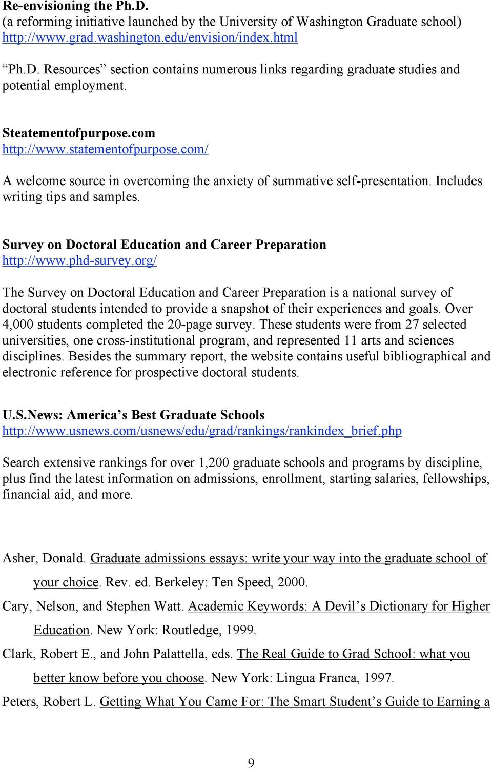 Survey on Doctoral Education and Career Preparation http://www.phd-survey.