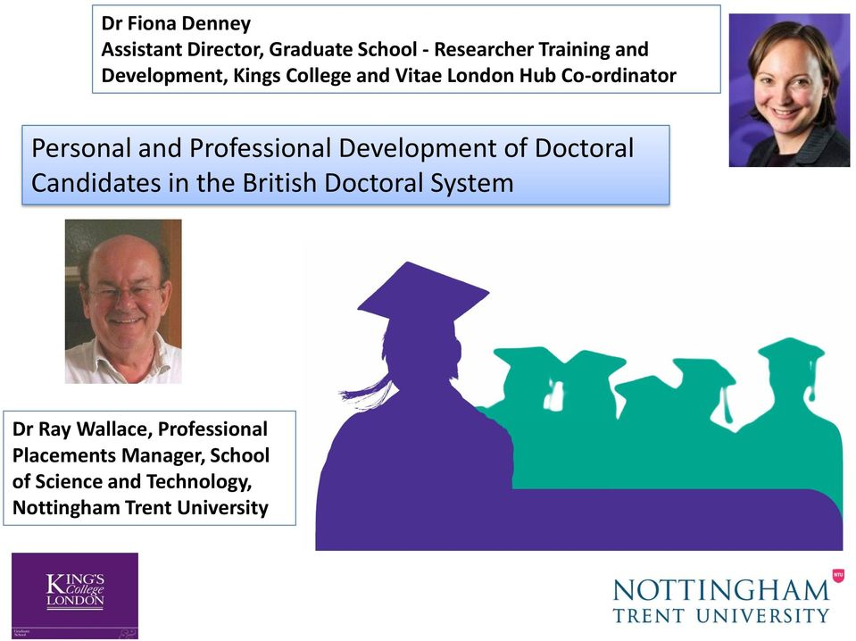 Professional Development of Doctoral Candidates in the British Doctoral System Dr Ray