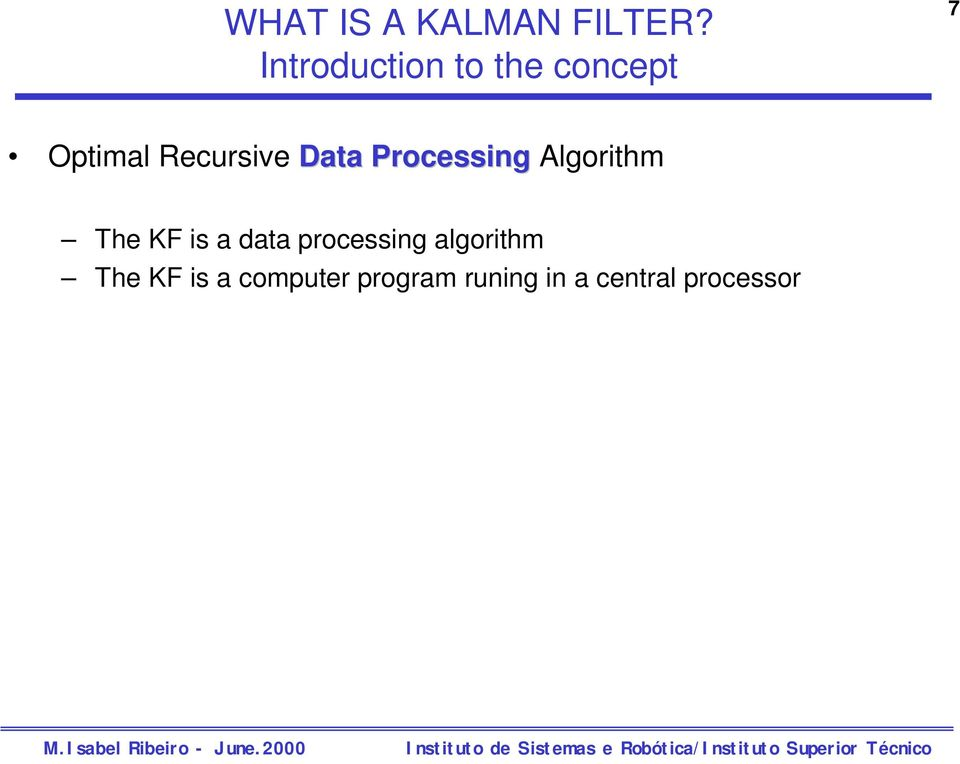 Processing Algorithm he KF is a data processing