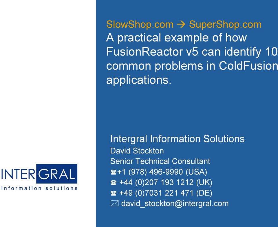 problems in ColdFusion applications.