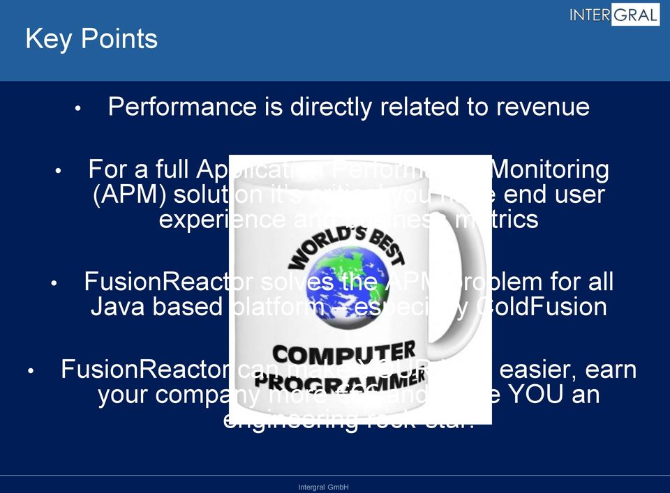 FusionReactor solves the APM problem for all Java based platform especially ColdFusion