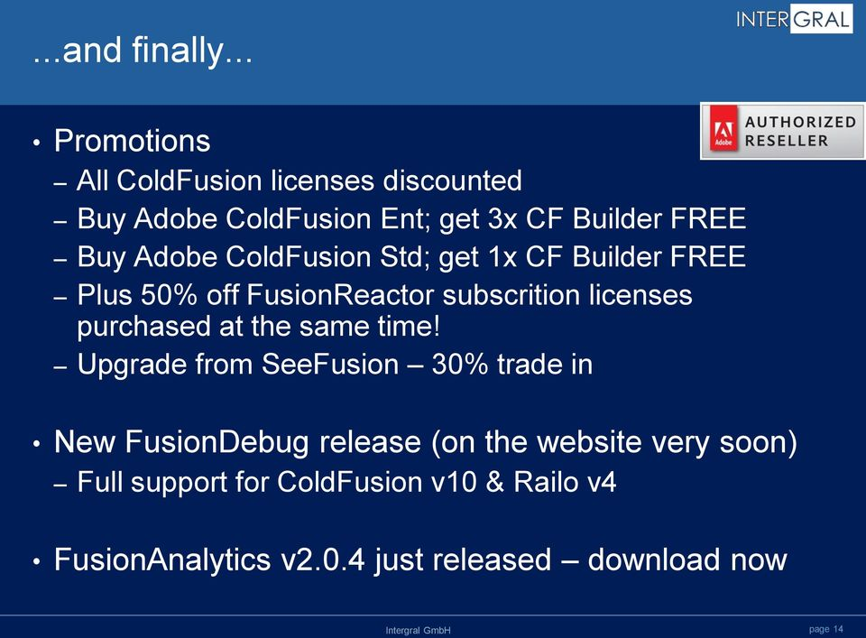 Adobe ColdFusion Std; get 1x CF Builder FREE Plus 50% off FusionReactor subscrition licenses purchased at