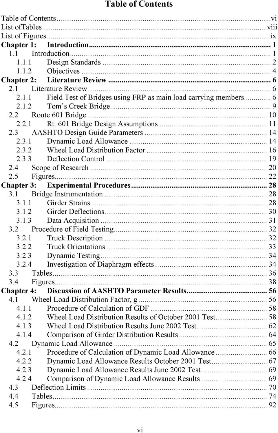 601 Bridge Design Assumptions... 11 2.3 AASHTO Design Guide Parameters... 14 2.3.1 Dynamic Load Allowance... 14 2.3.2 Wheel Load Distribution Factor... 16 2.3.3 Deflection Control... 19 2.