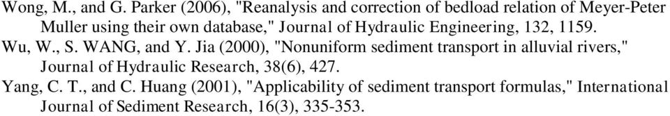 Journal of Hydraulic Engineering, 132, 1159. Wu, W., S. WANG, and Y.