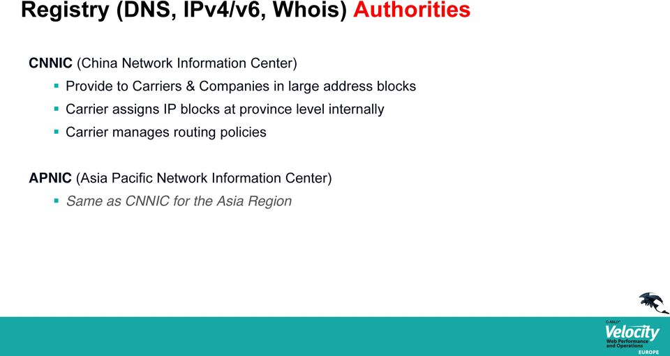 assigns IP blocks at province level internally Carrier manages routing