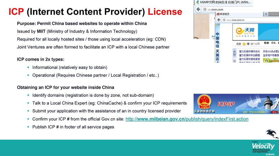 Operational (Requires Chinese partner / Local Registration / etc.