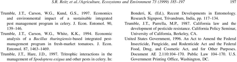 Economic analysis of a Bacillus thuringiensis-based integrated pestmanagement program in fresh-market tomatoes. J. Econ. Entomol. 87, 1463±1469. Trumble, J.T., Hare, J.D., 1997.