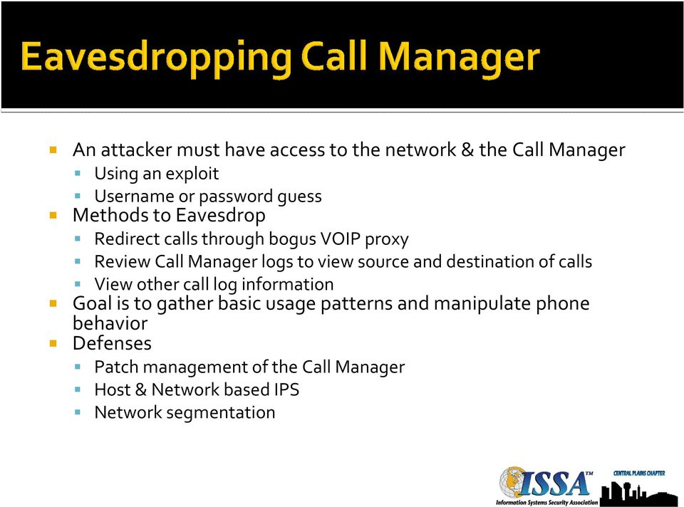 destination of calls View other call log information Goal is to gather basic usage patterns and manipulate