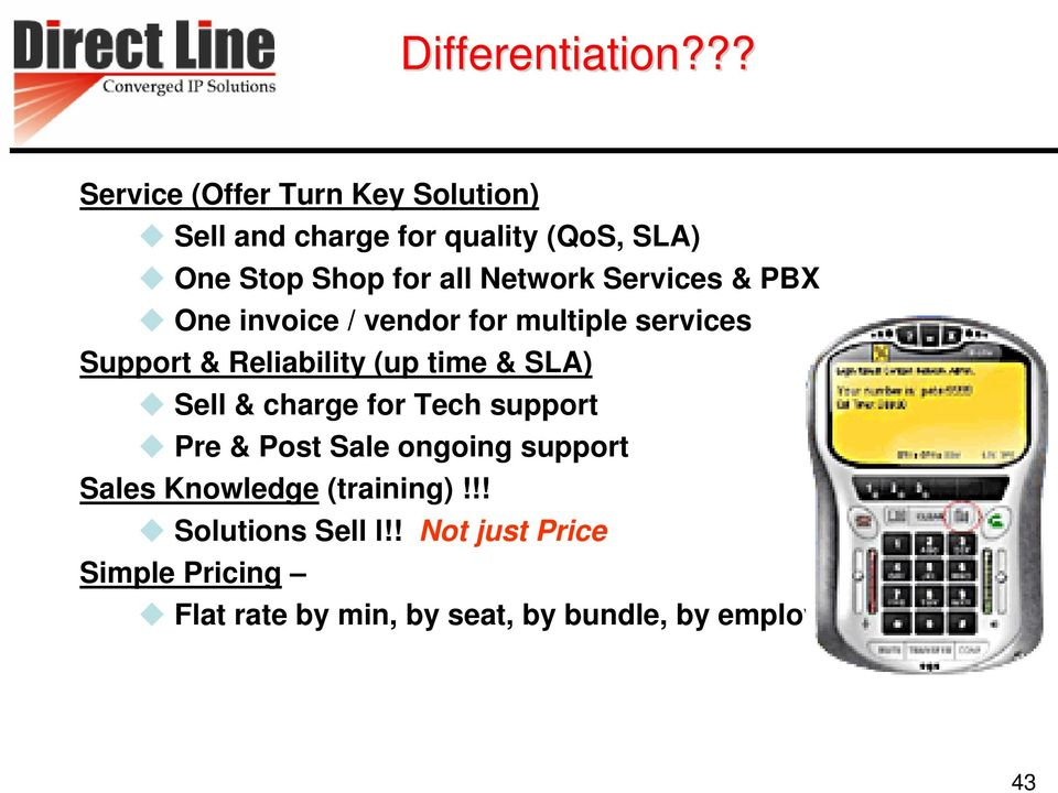 Network Services & PBX One invoice / vendor for multiple services Support & Reliability (up time & SLA)