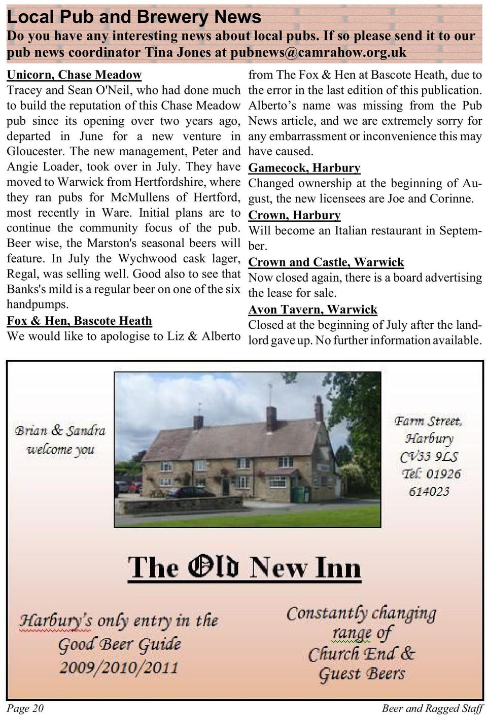 Gloucester. The new management, Peter and Angie Loader, took over in July. They have moved to Warwick from Hertfordshire, where they ran pubs for McMullens of Hertford, most recently in Ware.