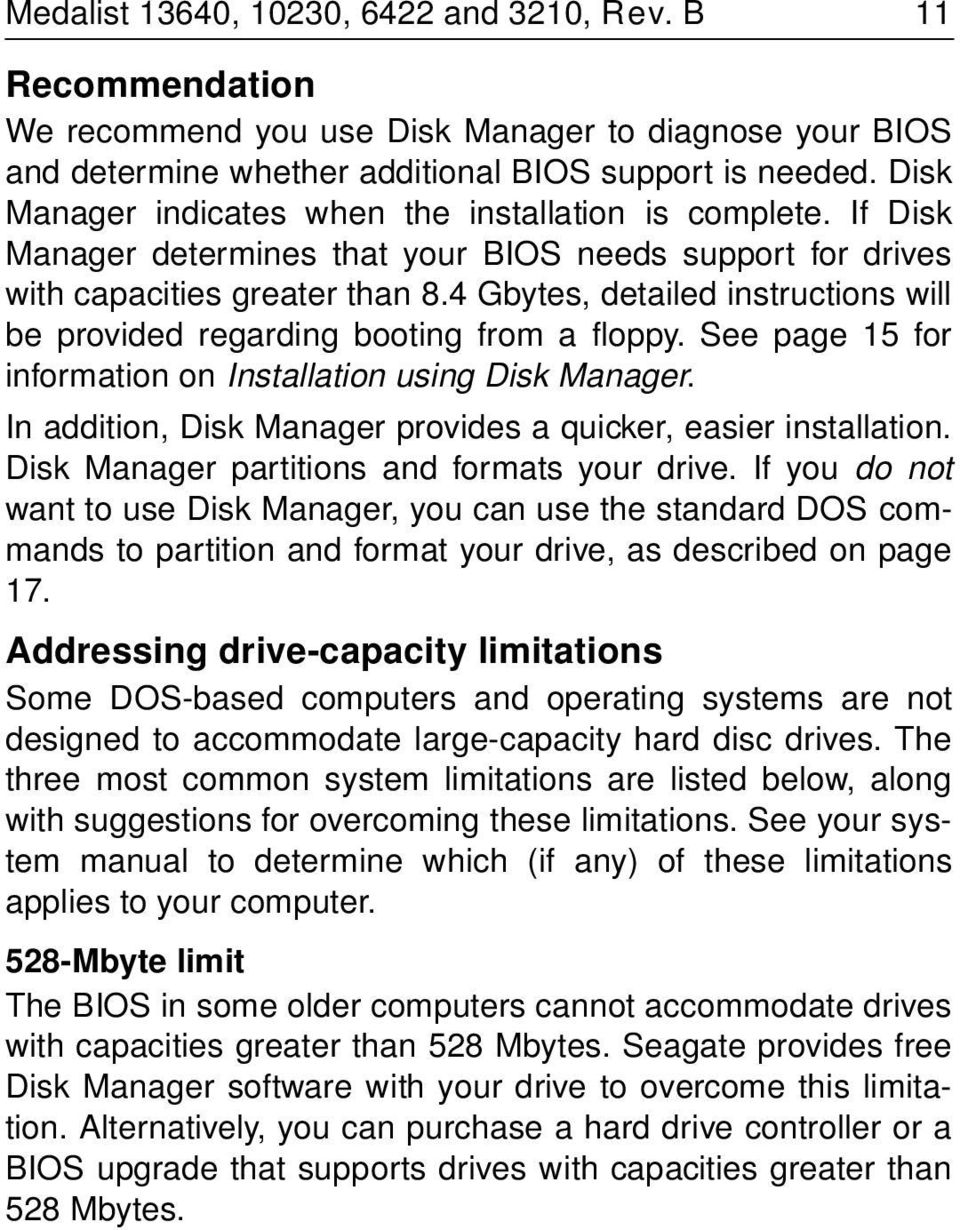 4 Gbytes, detailed instructions will be provided regarding booting from a floppy. See page 15 for information on Installation using Disk Manager.