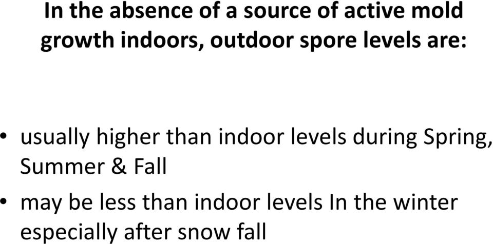 indoor levels during Spring, Summer & Fall may be less