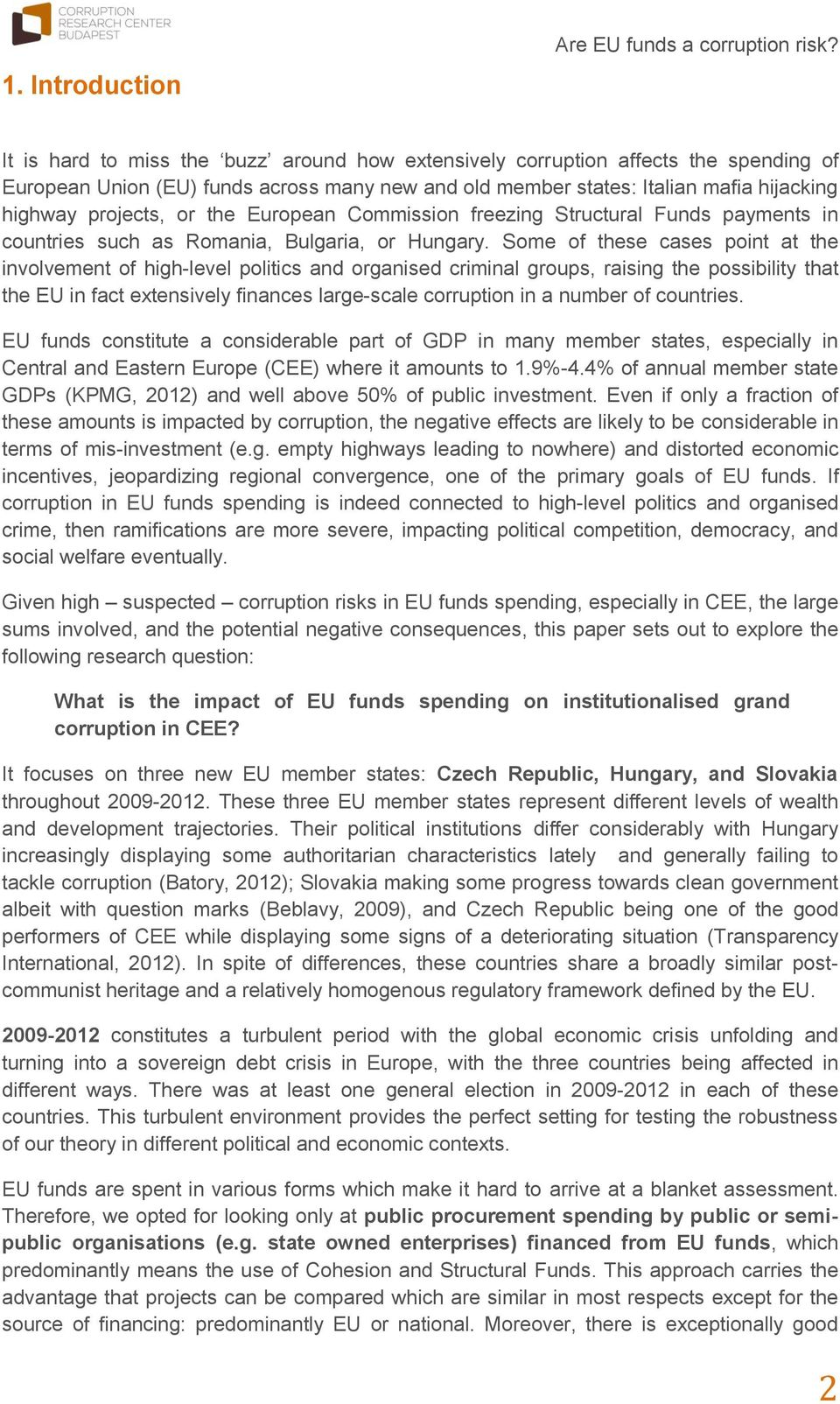 European Commission freezing Structural Funds payments in countries such as Romania, Bulgaria, or Hungary.