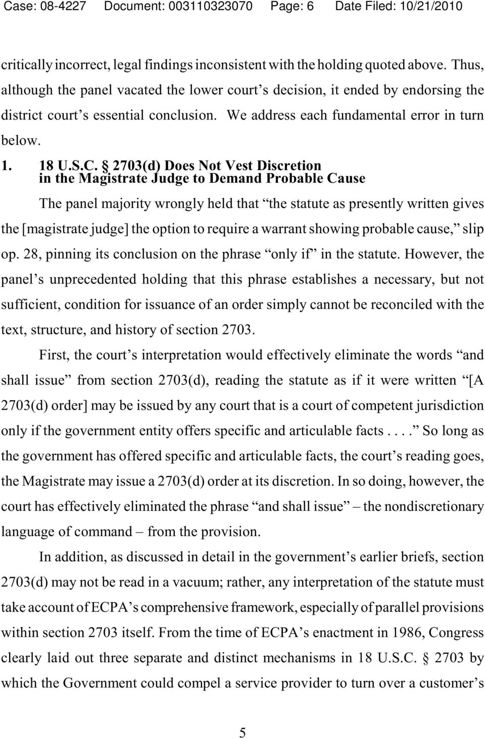 2703(d) Does Not Vest Discretion in the Magistrate Judge to Demand Probable Cause The panel majority wrongly held that the statute as presently written gives the [magistrate judge] the option to