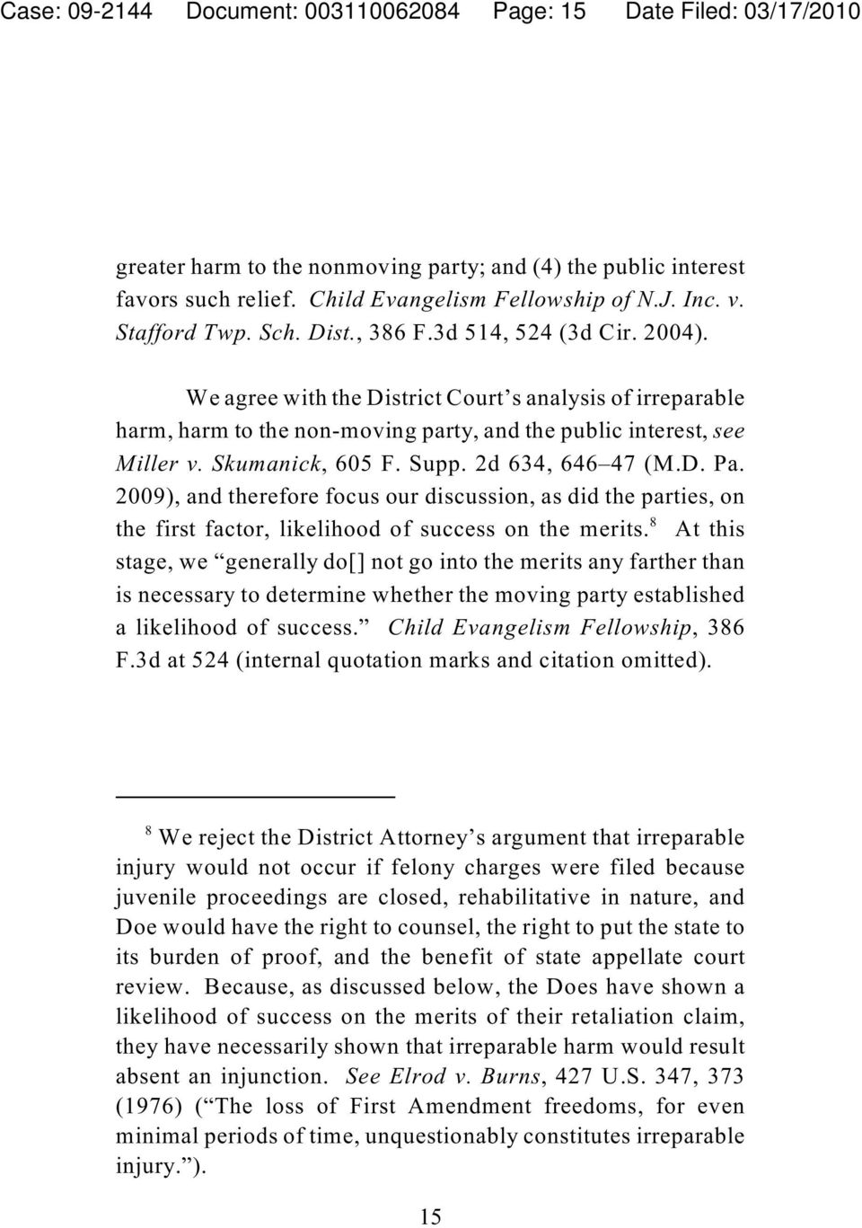 Skumanick, 605 F. Supp. 2d 634, 646 47 (M.D. Pa. 2009), and therefore focus our discussion, as did the parties, on 8 the first factor, likelihood of success on the merits.