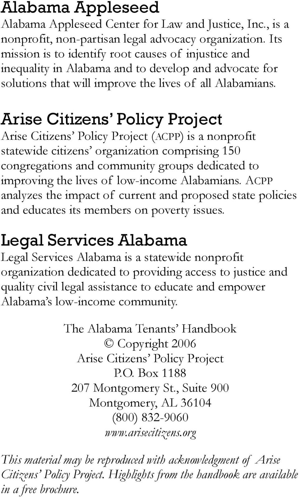 Arise Citizens Policy Project Arise Citizens Policy Project (ACPP) is a nonprofit statewide citizens organization comprising 150 congregations and community groups dedicated to improving the lives of