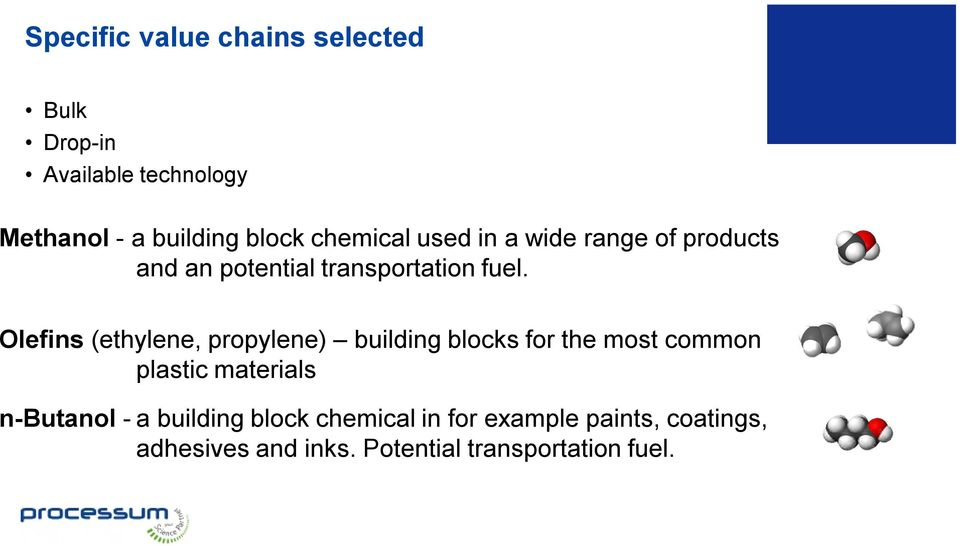 Olefins (ethylene, propylene) building blocks for the most common plastic materials n-butanol