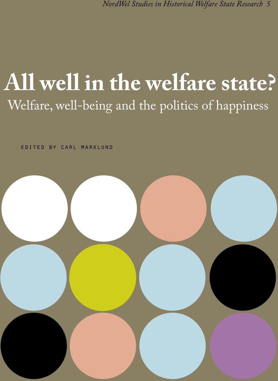 ALL WELL IN THE WELFARE STATE?