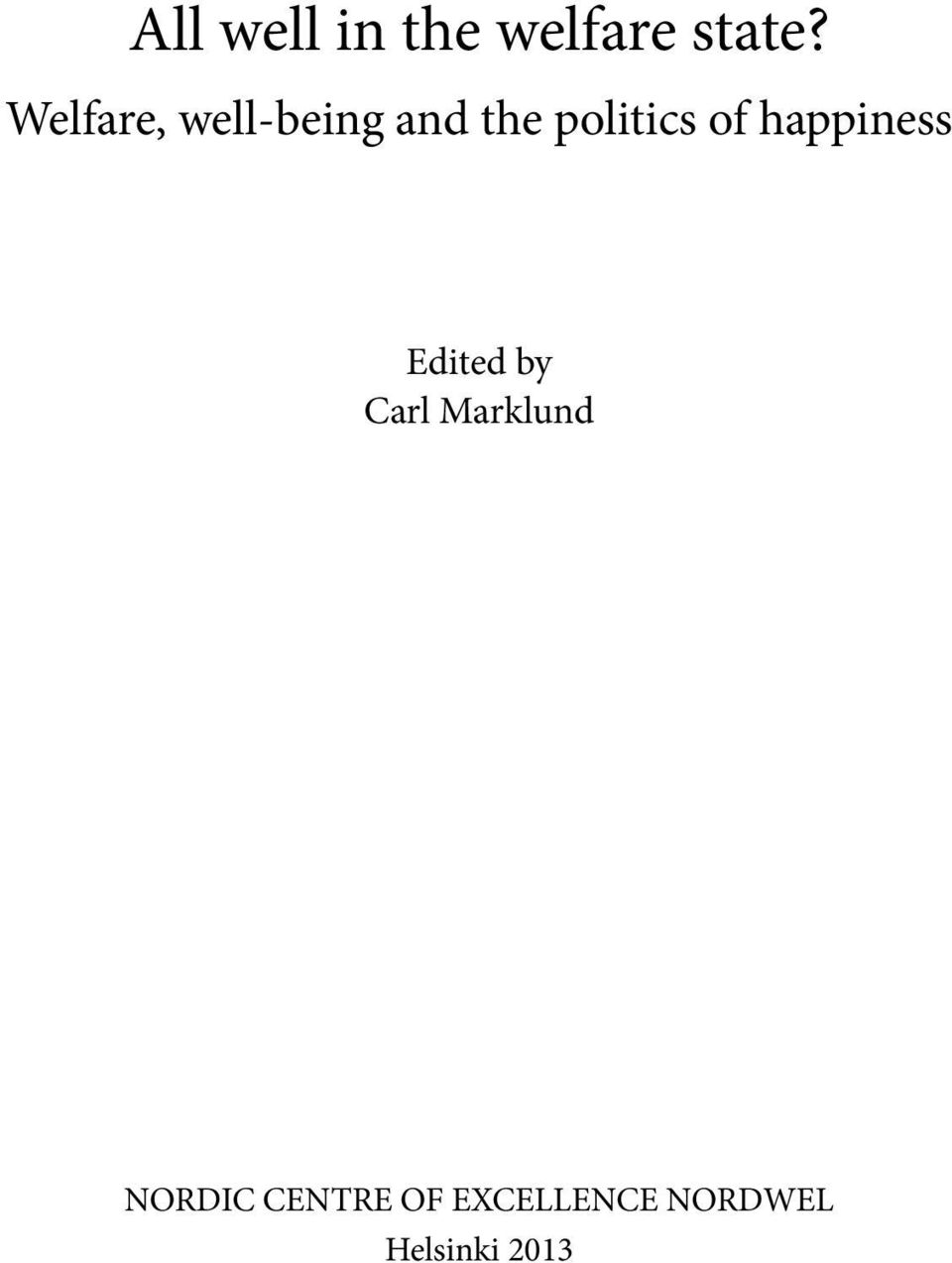 of happiness Edited by Carl Marklund