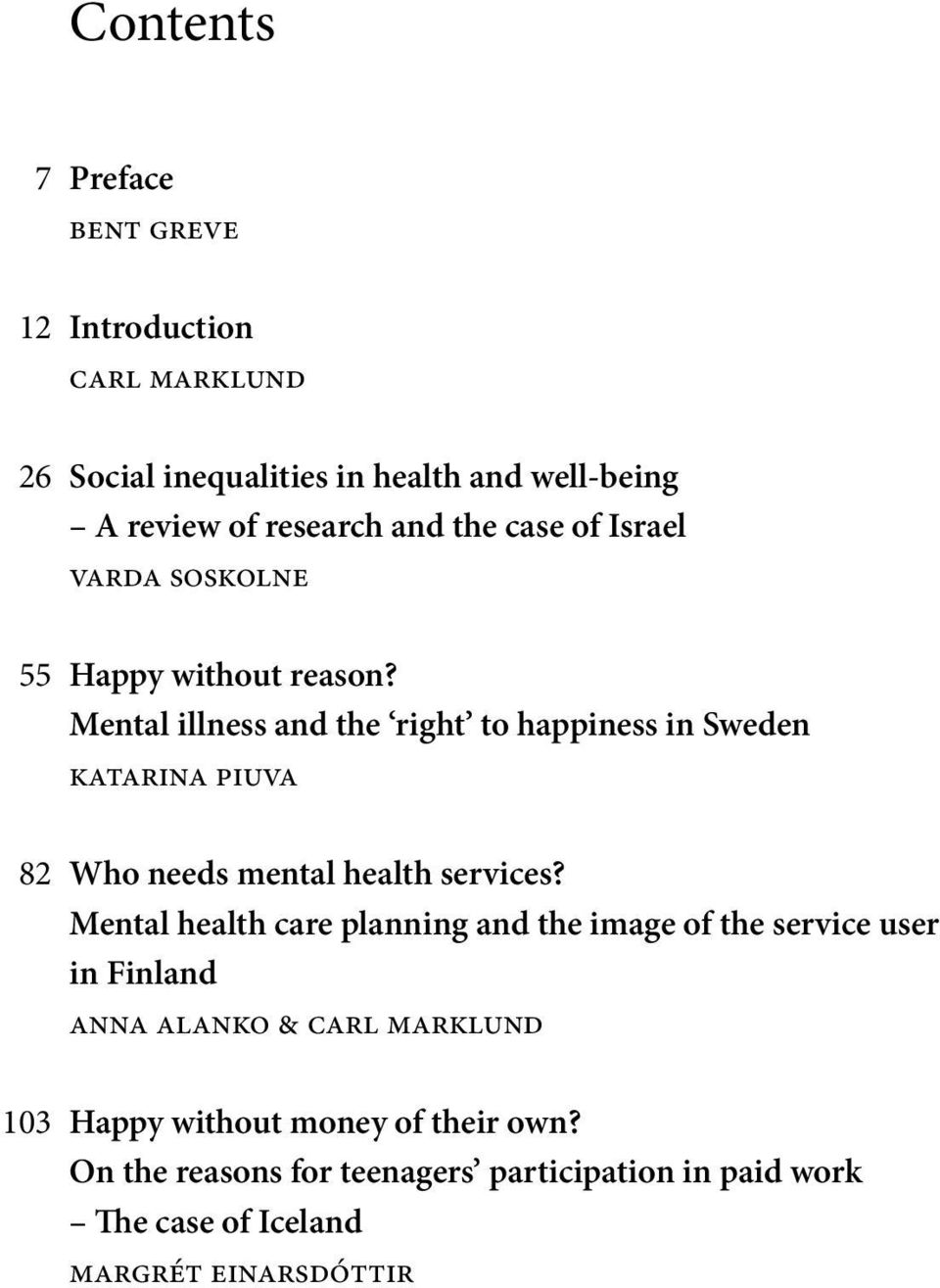 Mental illness and the right to happiness in Sweden katarina piuva Who needs mental health services?