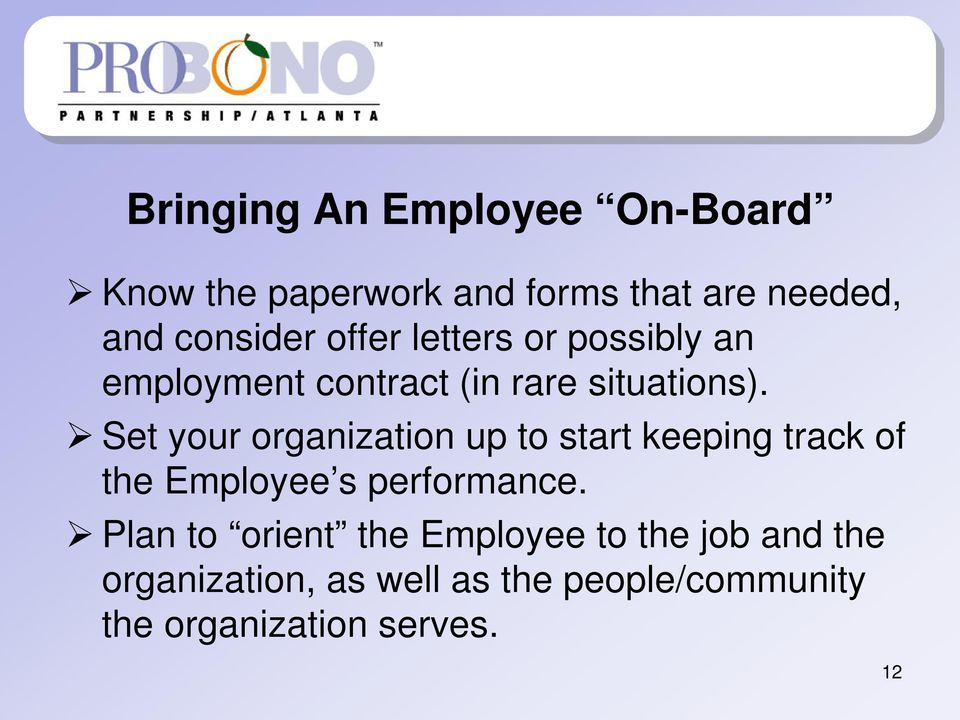 Set your organization up to start keeping track of the Employee s performance.