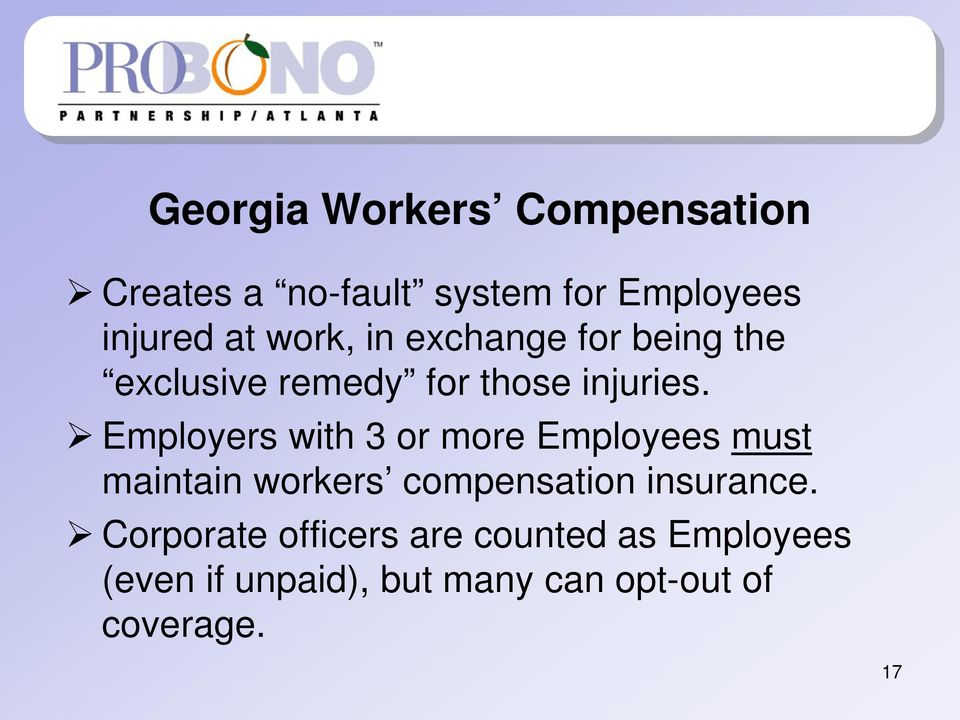 Employers with 3 or more Employees must maintain workers compensation insurance.