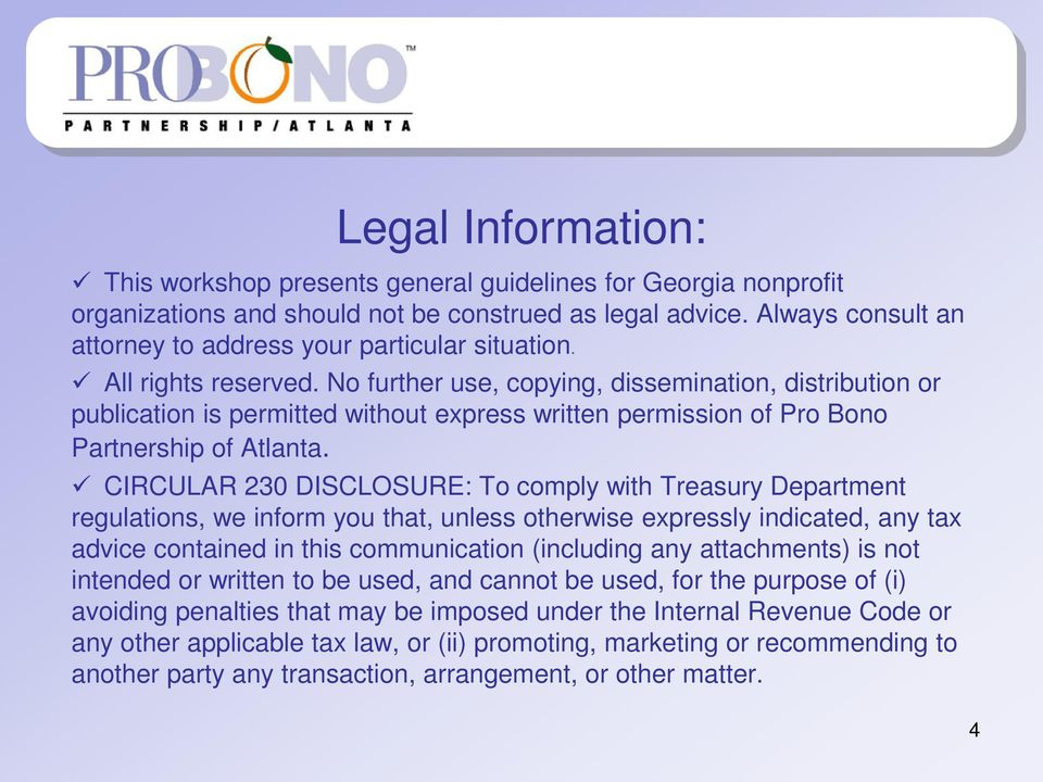 No further use, copying, dissemination, distribution or publication is permitted without express written permission of Pro Bono Partnership of Atlanta.