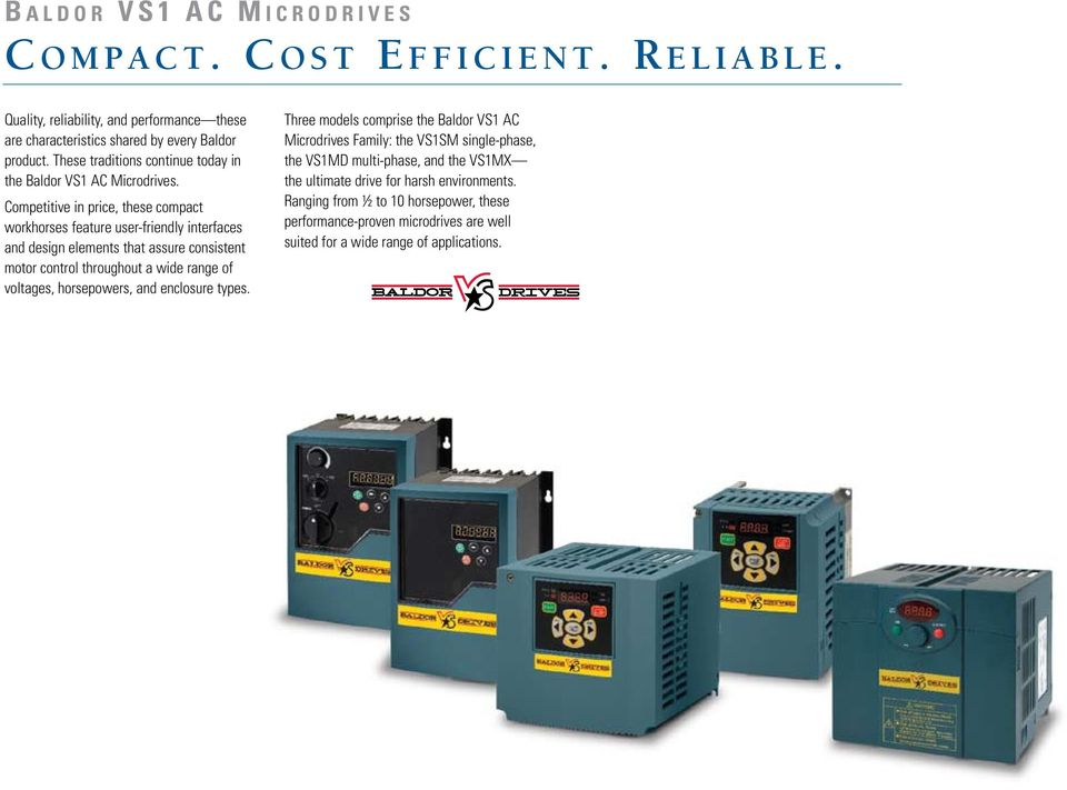 Competitive in price, these compact workhorses feature user-friendly interfaces and design elements that assure consistent motor control throughout a wide range of voltages, horsepowers,
