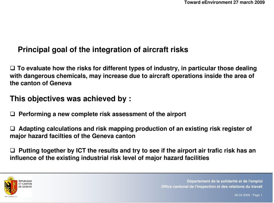 assessment of the airport Adapting calculations and risk mapping production of an existing risk register of major hazard facilties of the Geneva canton Putting