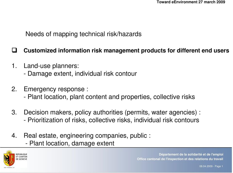 Emergency response : - Plant location, plant content and properties, collective risks 3.