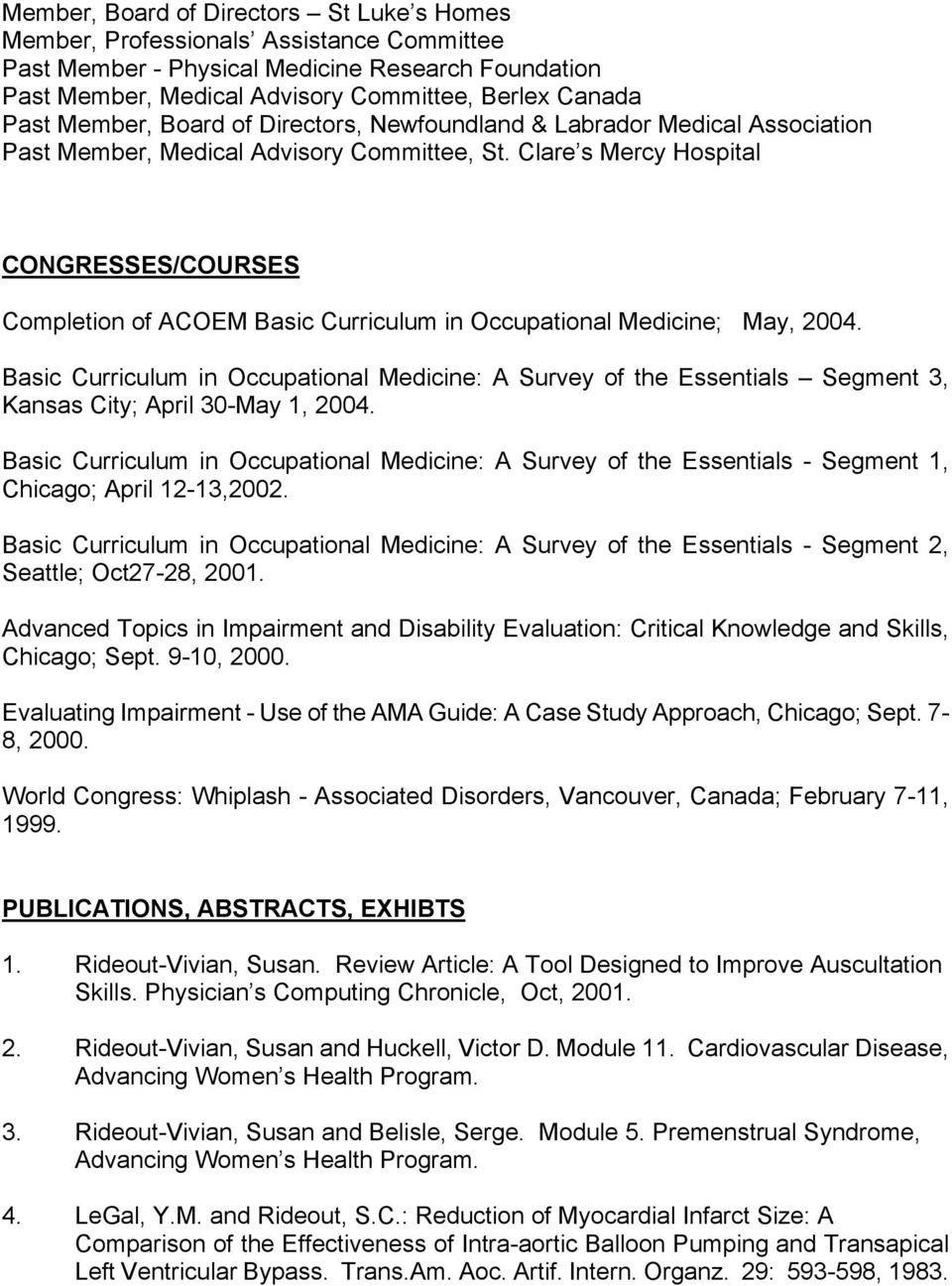 Clare s Mercy Hospital CONGRESSES/COURSES Completion of ACOEM Basic Curriculum in Occupational Medicine; May, 2004.