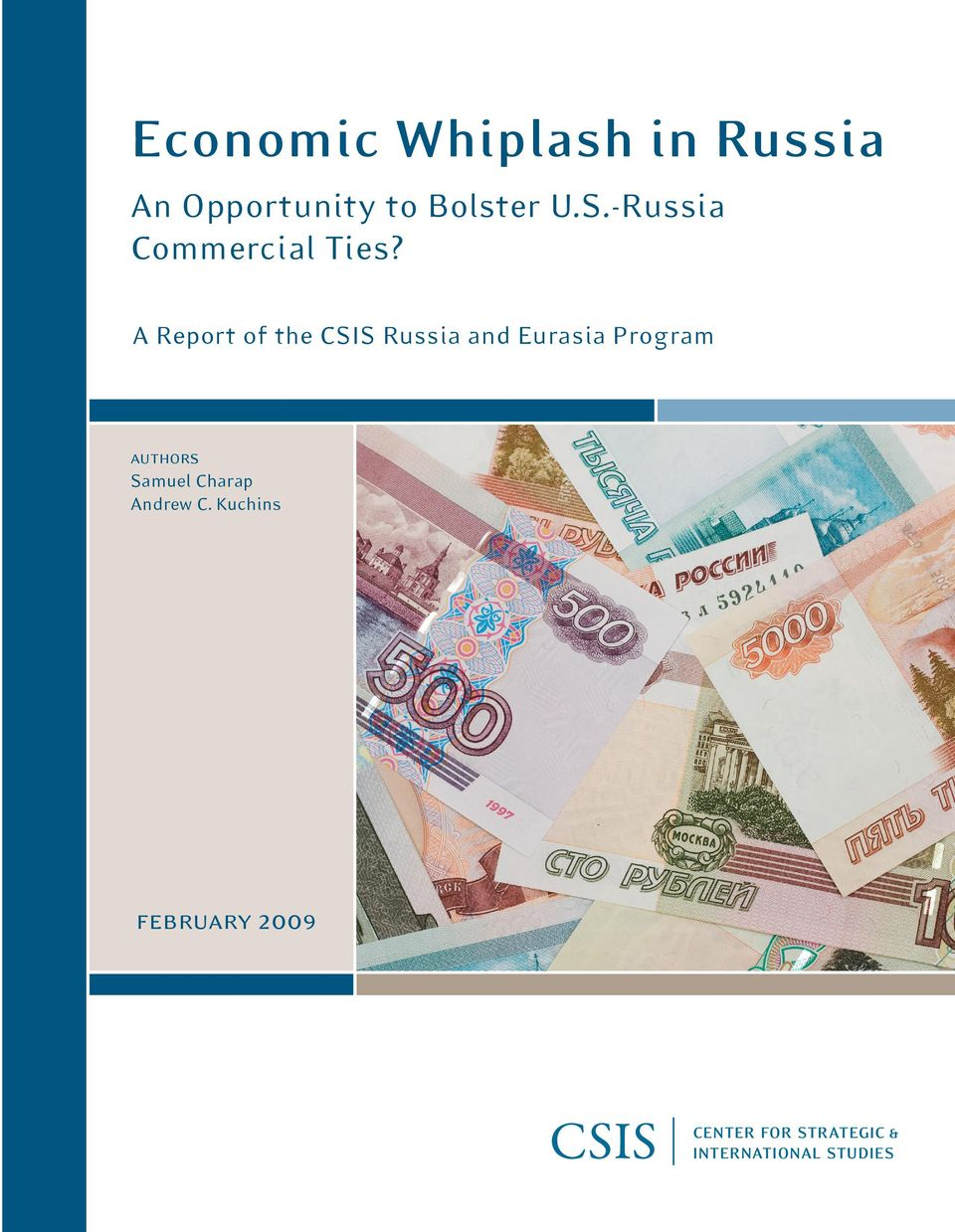 775-3199 E-mail: books@csis.org Web: www.csis.org A Report of the CSIS Russia and Eurasia Program authors Samuel Charap Andrew C.