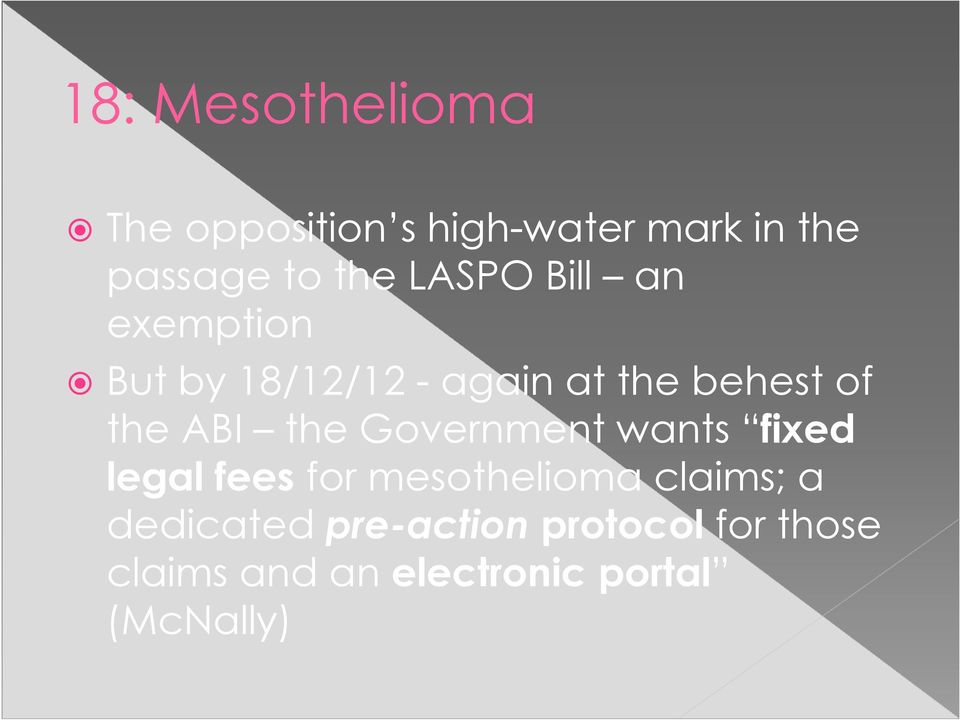 the Government wants fixed legal fees for mesothelioma claims; a