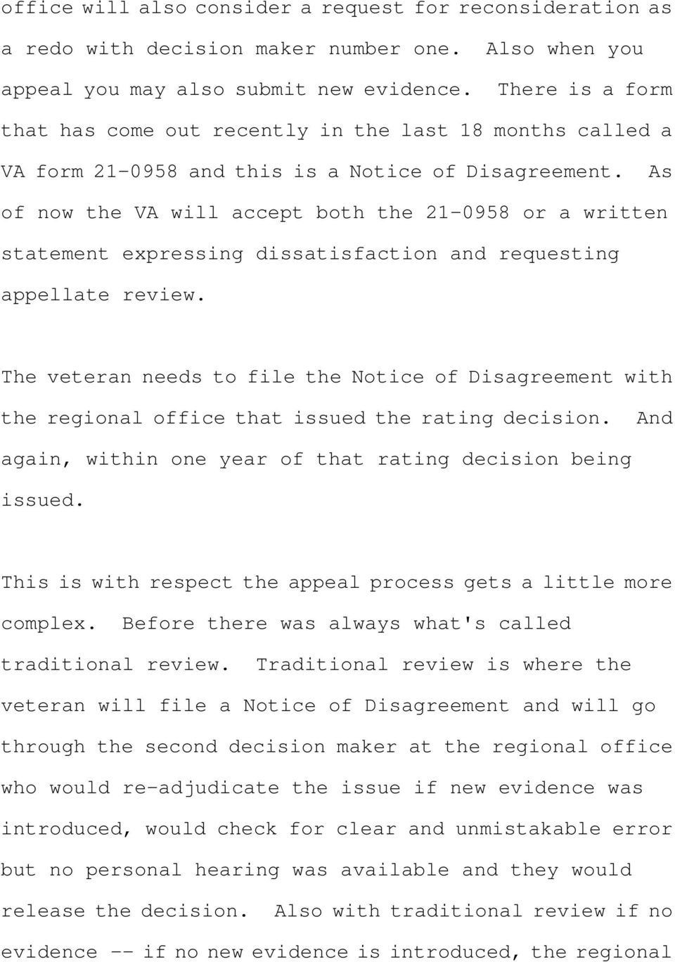 As of now the VA will accept both the 21-0958 or a written statement expressing dissatisfaction and requesting appellate review.